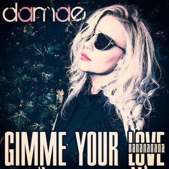 Damae Gimme Your Love Nanananana